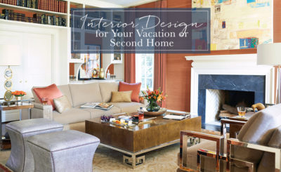 Interior Design for Your Vacation or Second Home