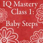 Intelliquilter Mastery Class 1: Baby Steps