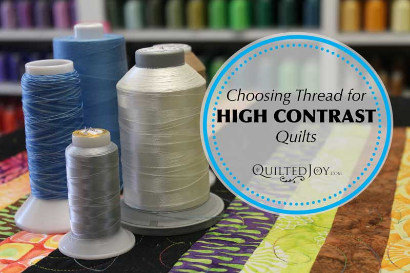 Which Color Thread Should I Use in High-Contrast Quilts?