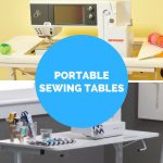 Our Two Favorite Portable Sewing Machine Tables Crafting Made Easy