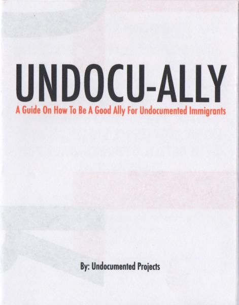 Undocu-Ally: A Guide on How to Be a Good Ally for