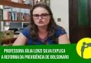 RELEMBRANDO: Professora Júlia Lenzi Silva explica a Reforma da Previdência de Bolsonaro