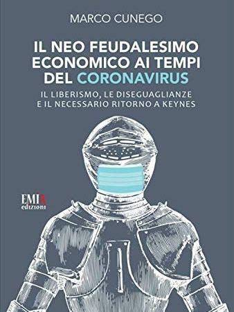 Il neo feudalesimo economico ai tempi del coronavirus