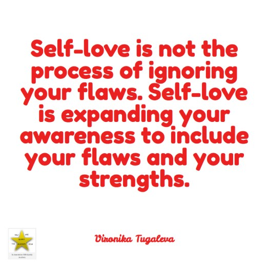 SELF-LOVE DON'T IGNORE FLAWS
