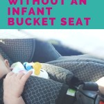 Why I Didn't Use an Infant Bucket Seat