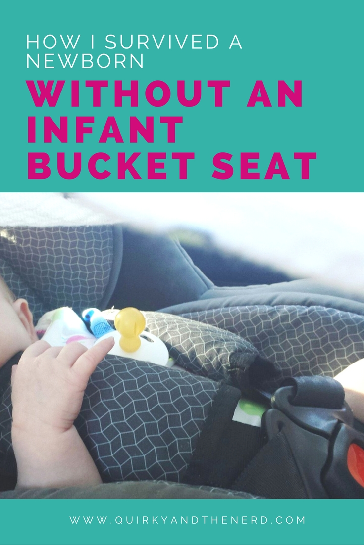 Why lug your baby around in a heavy infant bucket car seat when you don't have to? Here are four reasons we never bought a bucket seat when we had a newborn. quirkyandthenerd.com