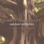 Simple and Cheap Outdoor Ideas for Toddlers