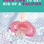 Four Tips to Get Rid of a Pacifier