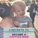 How I Became a Happier Mom
