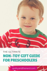 It is so easy to default to buying a kid a toy for the holidays. But what if you don't want to buy a toy? Or what if the parents are strict with their child's toys? Here is the ultimate guide to non-toy gifts for preschoolers aged 3-6. quirkyandthenerd.com