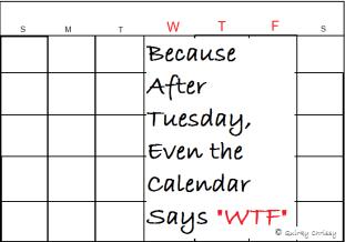 Calendar After Tuesday WTF