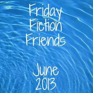 Fiction Friday June