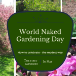 In Honor of World Naked Gardening Day…