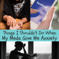 Things You Shouldn't Do When the Side Effects of Your Meds Include Anxiety