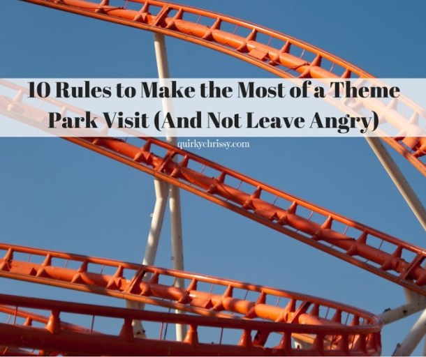 10 Rules to Making the Most of a Theme Park Visit