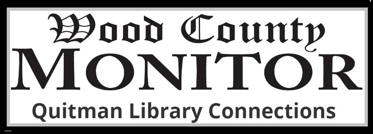 Wood County Monitor.jpg — QUITMAN PUBLIC LIBRARY QUITMAN