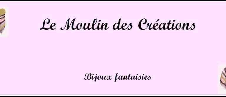 Zoom sur «Le moulin des créations «, le spécialiste du bijou fantaisie fait-main