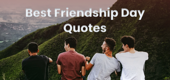75+ Friendship Day Quotes to Warm Up Friendship - Wishes, Quotes and Greetings 1