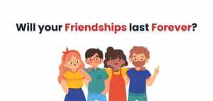 Will your Friendships last Forever? 4