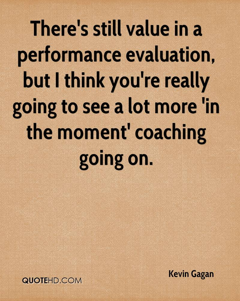 There's Still Value In A Performance Evaluation, But I Think You're Really  Going