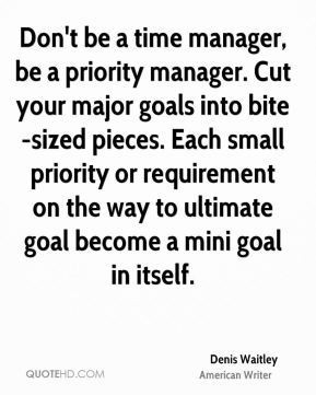 https://i0.wp.com/www.quotehd.com/imagequotes/authors77/tmb/denis-waitley-writer-quote-dont-be-a-time-manager-be-a-priority.jpg