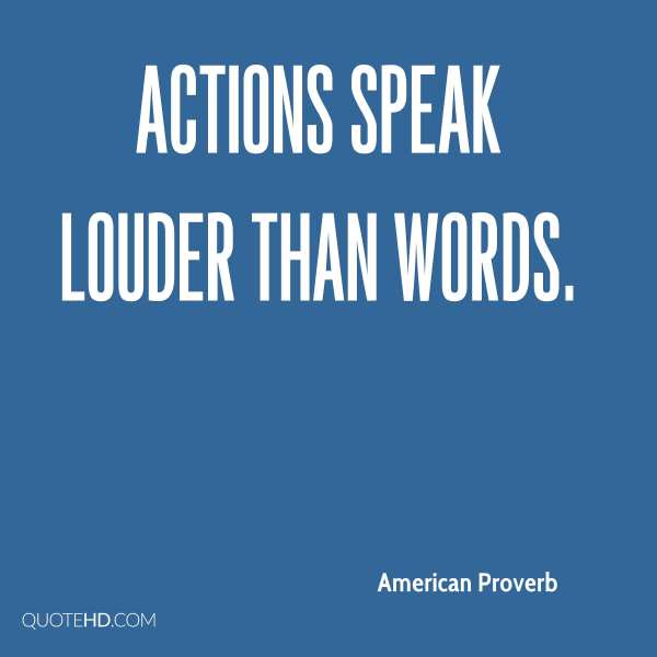 20 Actions Speak Louder Than Words Quote Pictures And Ideas On