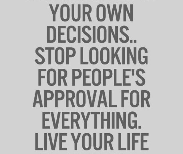 Quotes About Own Decision  Quotes