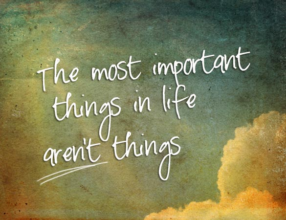 Bildergebnis für most important things in life quotes