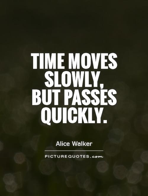 Quotes About Time Passing Enchanting Quotes About Time Passingfast Picture