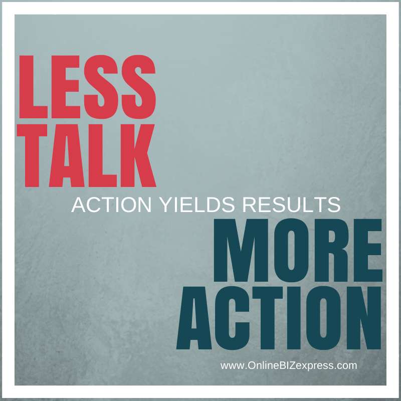 Image result for less talk more doing quotes