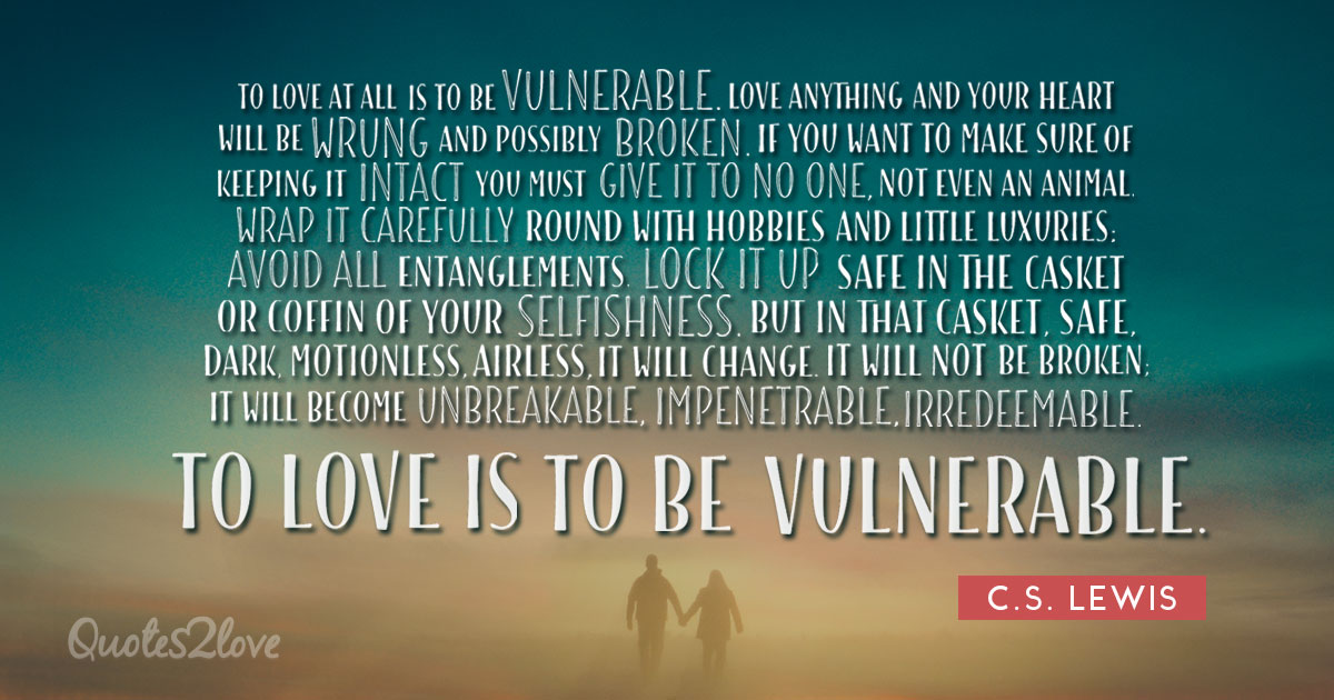 MOST MEMORABLE C.S. LEWIS QUOTES ON LOVE. HAPPINESS AND FAITH – quotes2love