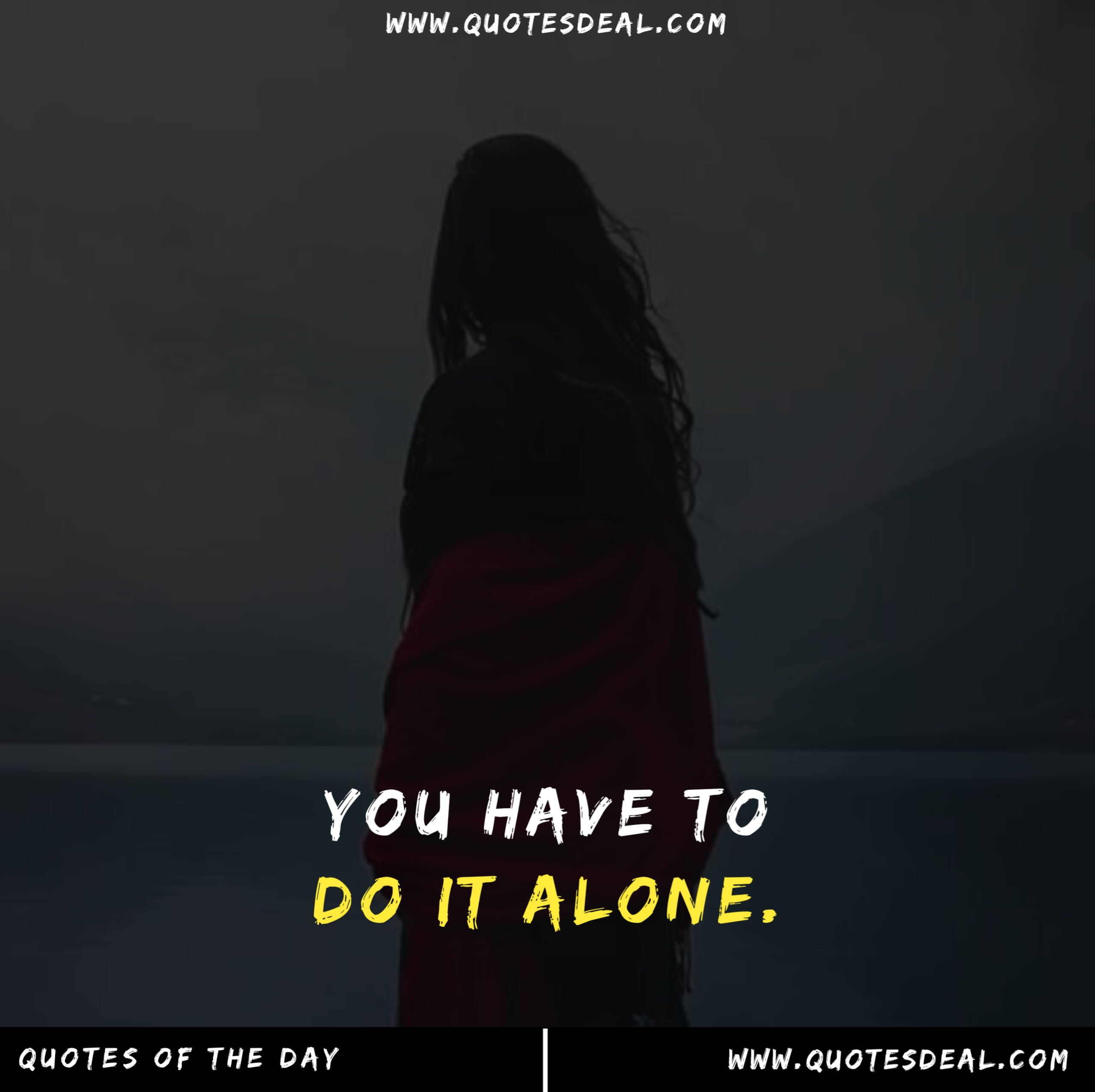 You have to do it alone