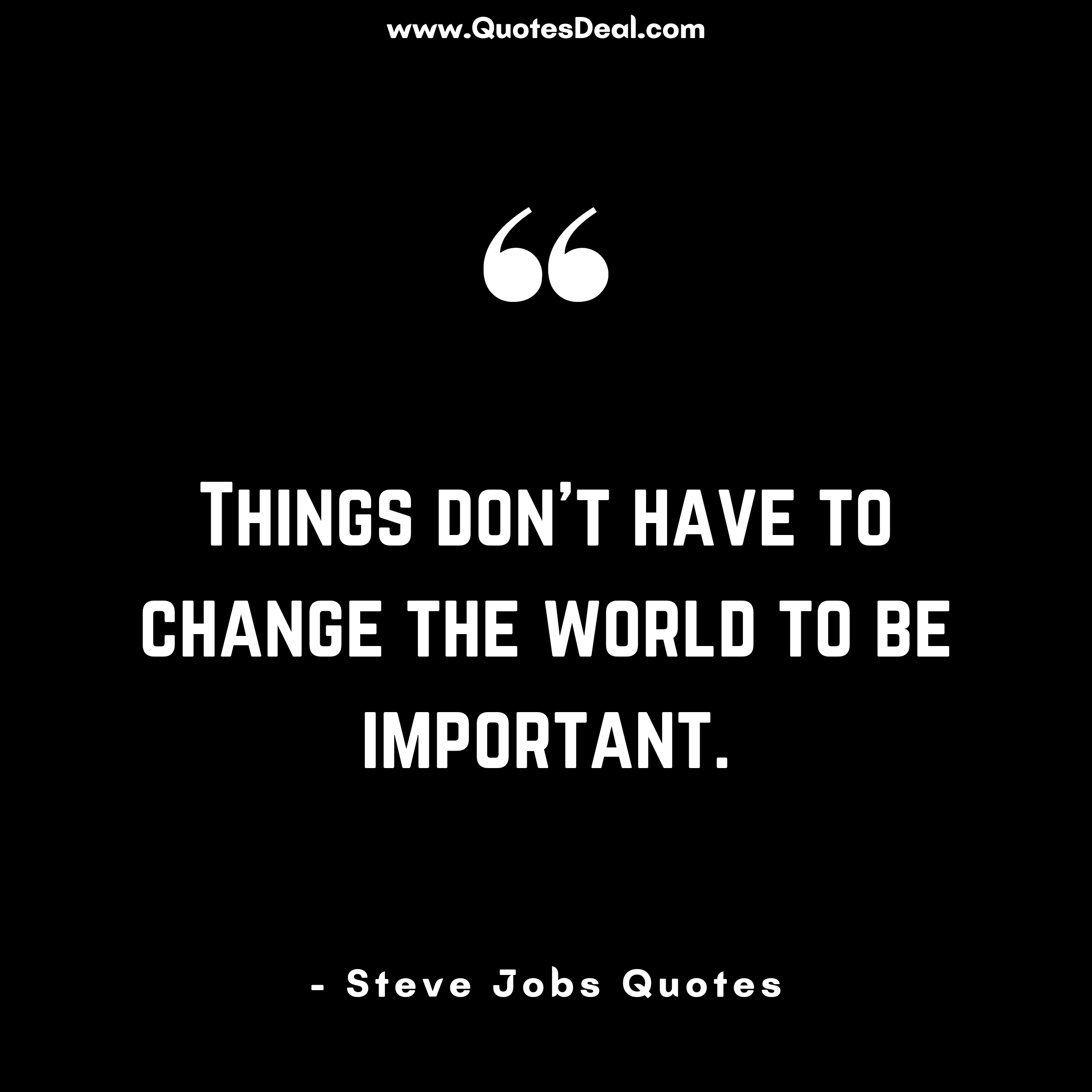 the world to be important