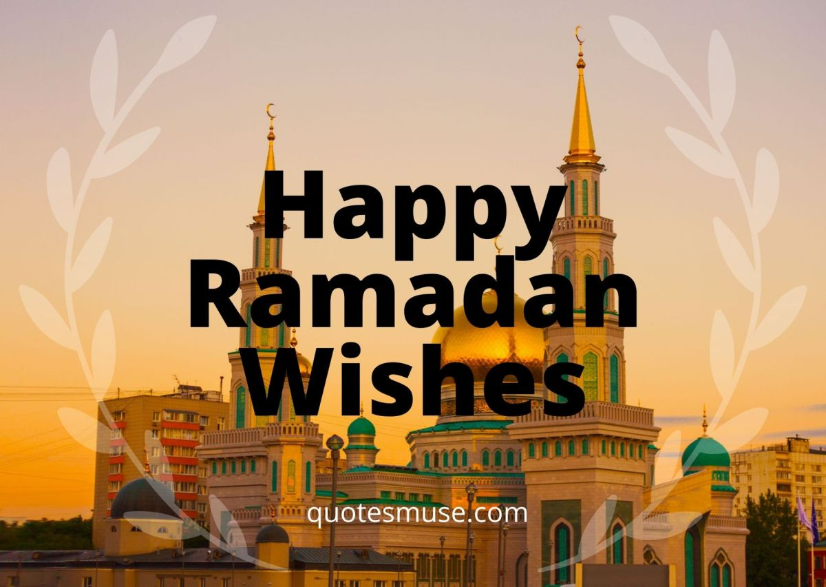 50 Happy Ramadan Wishes, Quotes and Greetings