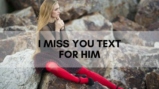 125 I Miss You Text for Him to Provoke Emotion