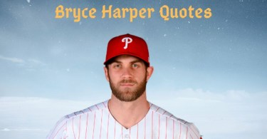 Bryce Harper Quotes