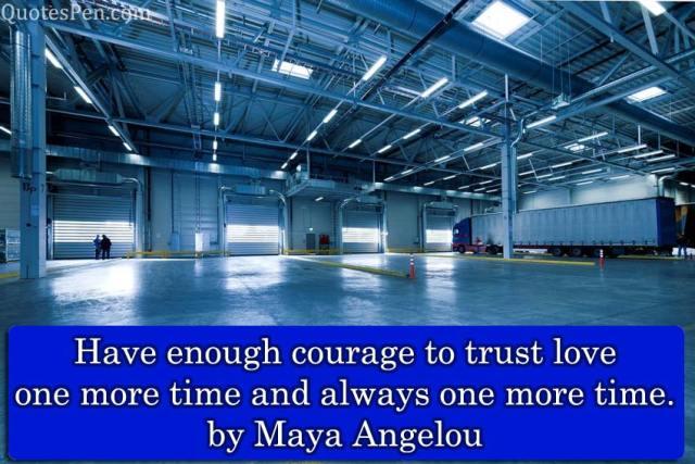 courage-trust-Maya Angelou quotes