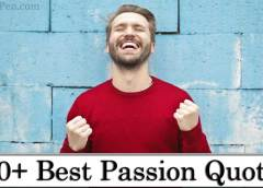 100+ Best Passion Quotes on Inspirational, Motivational, Success