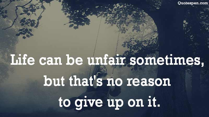 life-can-be-unfair-quote