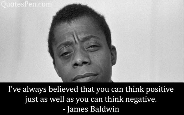 think-positive-james baldwin quotes