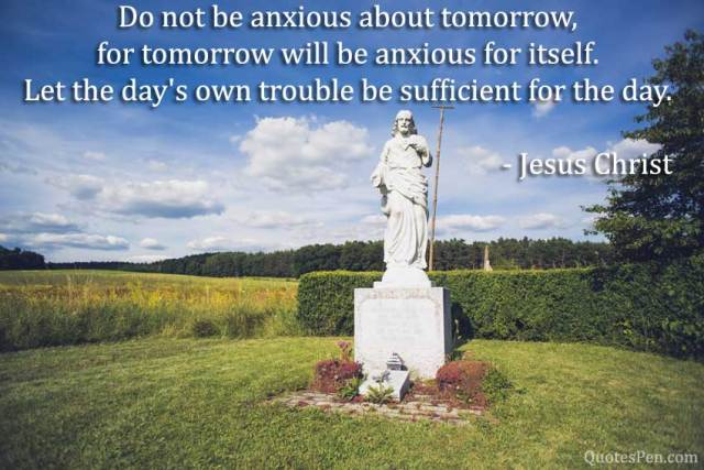 anxious-about-tomorrow-Jesus Quotes About Life