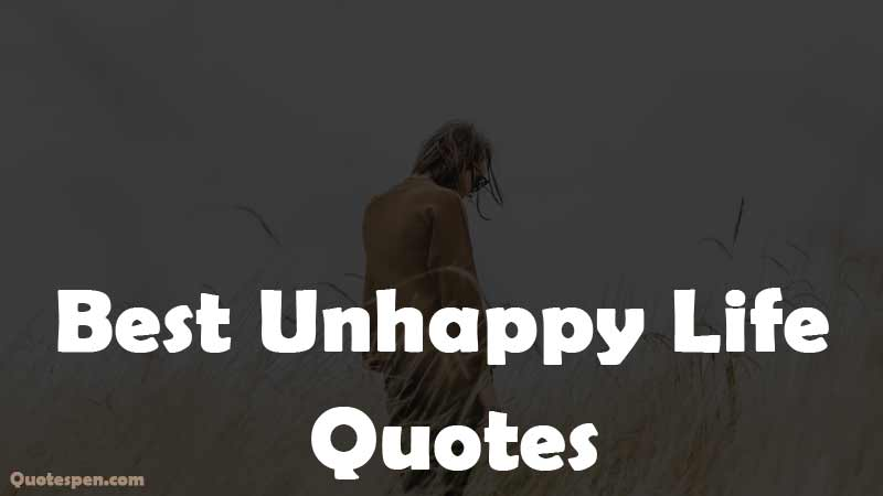 best-unhappy-life-quotes