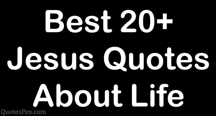 jesus-quotes-about-life