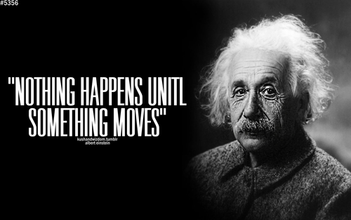 Albert Einstein Quotes Imagination Is More Important Than Knowledge Wallpaper Nothing Happens Until Something Moves Albert Einstein