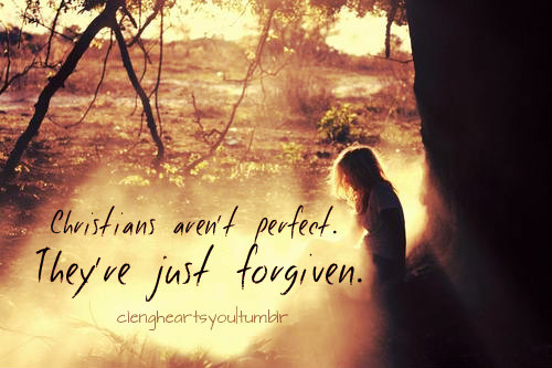 Beautiful Attitude Girl Wallpapers Christians Aren T Perfect They Re Just Forgiven