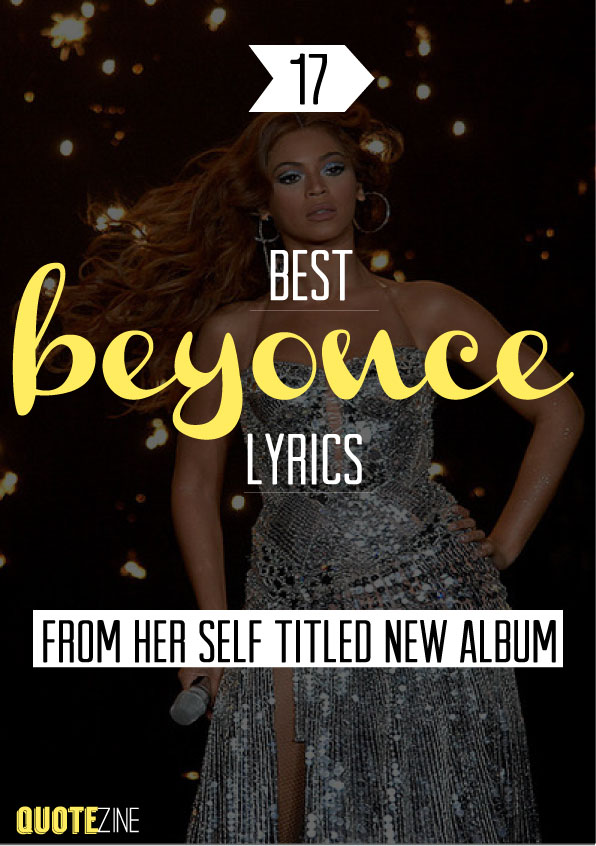 Beyonce Quotes: The 17 Best Lyrics From Her Self Titled