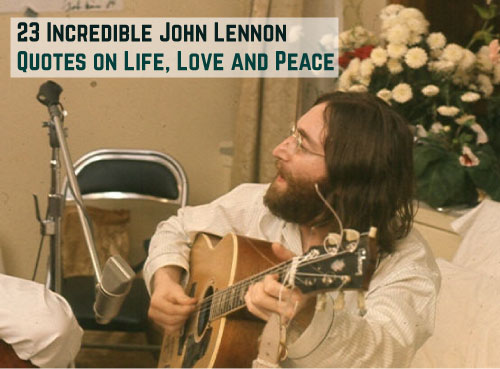 23 Incredible John Lennon Quotes on Life, Love and Peace
