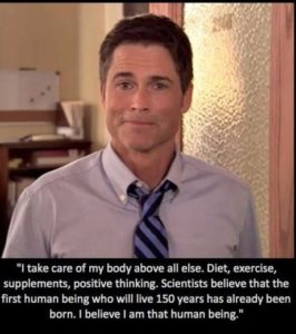 I take care of my body above all else. Diet, exercise, supplements, positive thinking. Scientists believe that the first human being who will live 150 years has already been born. I believe I am that human being.