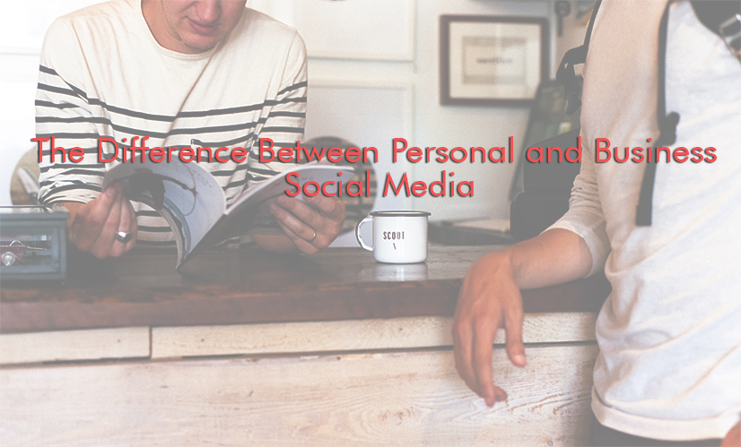 There is a difference between personal and business social media accounts.