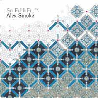 V/A – Sci.Fi.Hi.Fi 03: Alex Smoke